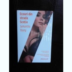 Ecouri din strada Scotia - Samantha Young