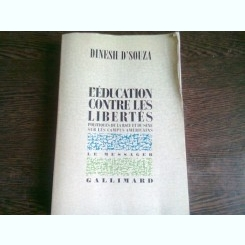 EDUCATION CONTRE LES LIBERTES - DINESH D'SOUZA  (CARTE IN LIMBA FRANCEZA)
