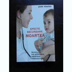EFECTE SECUNDARE: MOARTEA, DEZVALUIRI DIN INTERIORUL INDUSTRIEI FARMACEUTICE - JOHN VIRAPEN