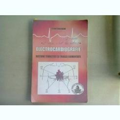 ELECTROCARDIOGRAFIE. NOTIUNI TEORETICE SI TRASEE COMENTATE - STEFAN SORIN ARAMA