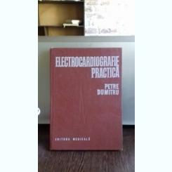 ELECTROCARDIOGRAFIE PRACTICA - PETRE DUMITRU