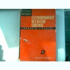 ELECTRODYNAMIQUE DES MILIEUX CONTINUS - LANDAU  (electrodinamica mediileo continue)