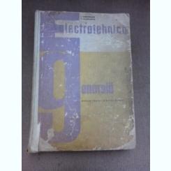 Electrotehnica generala, manual pentru scoli de maistri - I. Corodeanu