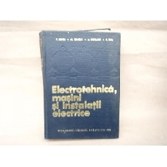Electrotehnica , masini si instalatii electrice , P. Sonea , 1966