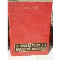 ELEMENTE DE PATOLOGIE SI TERAPEUTICA CHIRUGICALA - PETRU RADULESCU
