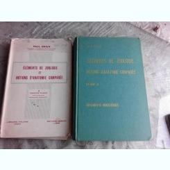 ELEMENTS DE ZOOLOGIE ET NOTIONS D'ANATOMIE COMPAREE - PAUL BRIEN 2 VOLUME  (CARTI IN LIMBA FRANCEZA)