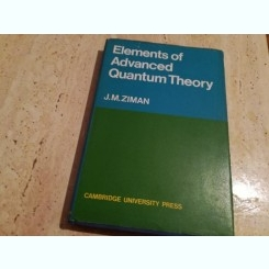 Elements of advanced Qantum Theory-J.M.ZIMAN