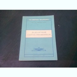 ELICOPTERE. CALCULUL PERFORMANTELOR - DEMOSTENE IONESCU