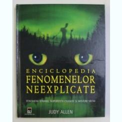 ENCICLOPEDIA FENOMENELOR NEEXPLICABILE DE JUDY ALLEN , 2007