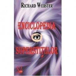 ENCICLOPEDIA SUPERSTITIILOR - RICHARD WEBSTER