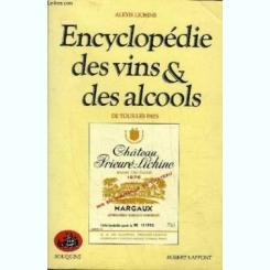 ENCYCLOPEDIE DES VINS ET DES ALCOOLS DE TOUS LES PAYS - ELEXIS LICHINE  (CARTE IN LIMBA FRANCEZA)