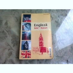 ENGLEZA BAC ESEURI - MIRELA CHELARU