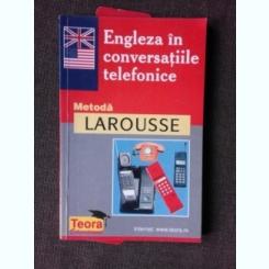 ENGLEZA IN CONVERSATIILE TELEFONICE, METODA LAROUSSE