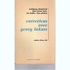 ENTRETIENS AVEC GEORG LUKACS  (CARTE IN LIMBA FRANCEZA)