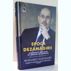 EPOCA DEZAMAGIRII - MOHAMED ELBARADEI