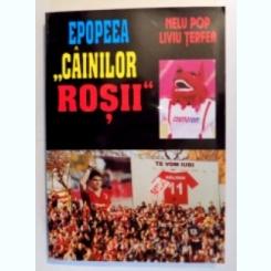EPOPEEA CAINILOR ROSII - NELU POP