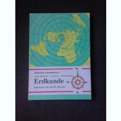 ERDKUNDE/GEOGRAFIE, MANUAL CLASA VI-A - PETRU BARGAUANU  (TEXT IN LIMBA GERMANA)
