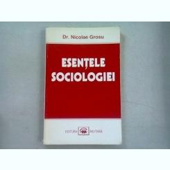 ESENTELE SOCIOLOGIEI - NICOLAE GROSU