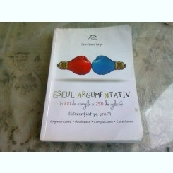 ESEUL ARGUMENTATIV IN 100 DE EXEMPLE SI 250 DE APLICATII - GINA MIOARA VARGA