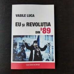 EU SI REVOLUTIA DIN '89 - VASILE LUCA
