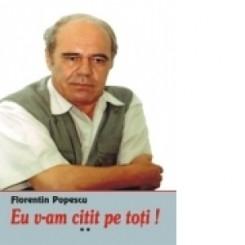 EU V-AM CITIT PE TOTI - FLORENTIN POPESCU  VOL.II  (DEDICATIE)