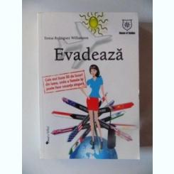 EVADEAZA , CELE MAI BUNE 50 DE LOCURI DIN LUMEA , UNDE O FEMEIE ISI POATE FACE VACANTA SINGURA DE TERESA RODRIGUEZ , 2008