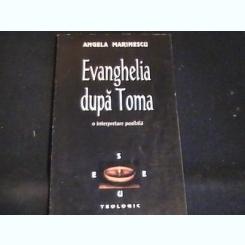 EVANGHELIA DUPA TOMA. O INTERPRETARE POSIBILA - ANGELA MARINESCU