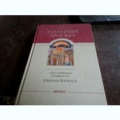 EVANGHELII APOCRIFE,editie romaneasca si traduceri CRISTIAN BADILITA