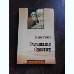 EVANGHELIILE GNOSTICE - ELAINE PAGELS