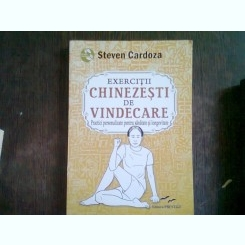 EXERCITII CHINEZESTI DE VINDECARE - STEVEN CARDOZA