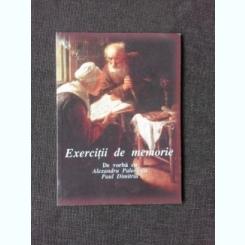 EXERCITII DE MEMORIE, DE VORBA CU ALEXANDRU PALEOLOGU, PAUL DIMITRIU