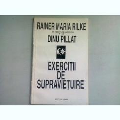 EXERCITII DE SUPRAVIETUIRE - RAINER MARIA RILKE IN VERSIUNEA INEDITA A LUI DINU PILLAT