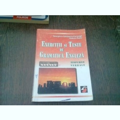EXERCITII SI TESTE DE GRAMATICA ENGLEZA. TIMPURILE VERBALE - GEORGIANA GALATEANU FARNOAGA