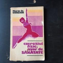 EXERCITIUL FIZIC, IZVOR DE SANATATE - MARIN ST. CRACIUN