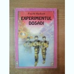 EXPERIMENTUL DOSADI DE FRANK HERBERT , BUCURESTI 1993