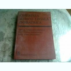 EXPERTIZA MEDICO-LEGALA PSIHIATRICA - VIRGIL DRAGOMIRESCU