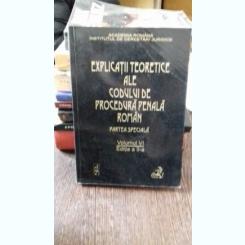 EXPLICATII TEORETICE ALE CODULUI DE PROCEDURA PENALA ROMAN. PARTEA GENERALA - VINTILA DONGOROZ VOLUMUL VI
