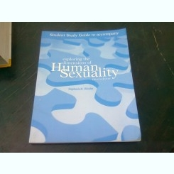 EXPLORING THE DIMENSION OF HUMAN SEXUALITY - STEPHANIE M. CHISOLM  (CARTE IN LIMBA ENGLEZA)
