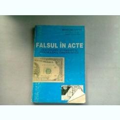 FALSUL IN ACTE (DESCOPERIRE SI COMBATERE PRIN MIJLOACE TEHNICO-CRIMINALISTICE) - DUMITRU SANDU