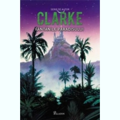 Fantanile paradisului ARTHUR C. CLARKE