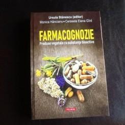 Farmacognozie. Produse vegetale cu substante bioactive - Monica Hancianu, Cerasela Elena Gird