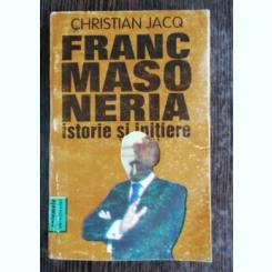 FARNCMASONERIA /ISTORIE SI INITIERE - CHRISTIAN JACQ