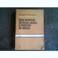FAUNA DAUNATOARE CULTURILOR AGRICOLE SI FORESTIERE DIN ROMANIA - GHEORGHE GH. BOGULEANU  VOL.II