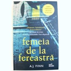 FEMEIA DE LA FEREASTRA - A.J. FINN