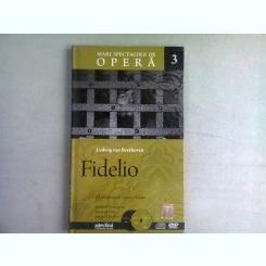 FIDELIO - LUDWIG VAN BEETHOVEN  (MARI SPECTACOLE DE OPERA 3)