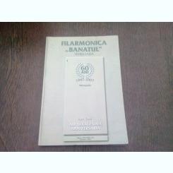 FILARMONICA BANATUL. MONOGRAFIE 65 ANI 1947-2007