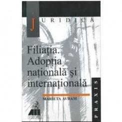 FILIATIA. ADOPTIA NATIONALA SI INTERNATIONALA - MARIETA AVRAM
