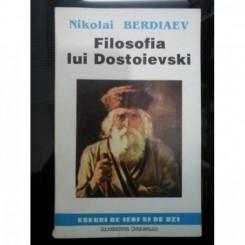 FILOSOFIA LUI DOSTOIEVSKI - NIKOLAI BERDIAEV