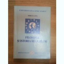 FILOSOFIA SI ISTORIA RELIGIILOR - MIRCEA ITU