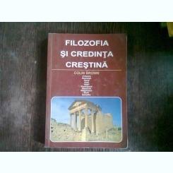 FILOZOFIA SI CREDINTA CRESTINA - COLIN BROWN